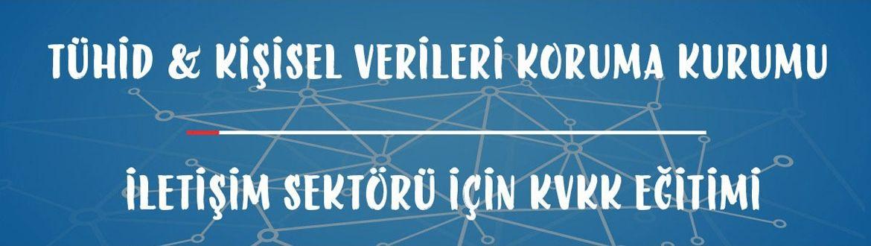 İletişim Sektörü İçin KVKK Eğitimi