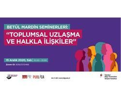"""Betûl Mardin Seminerleri Başlıyor: """"Toplumsal Uzlaşma ve Halkla İlişkiler"""""""