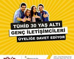 TÜHİD 30 yaş altı genç iletişimcileri üyeliğe davet ediyor