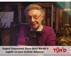 Değerli Duayenimiz Sayın Betûl Mardin'e sağlıklı ve uzun ömürler diliyoruz...