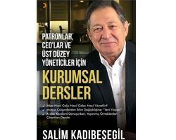 """Salim Kadıbeşegil'den Patronlar, """"CEO'lar ve Üst Düzey Yöneticiler İçin Kurumsal Dersler"""""""