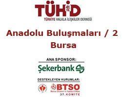 TÜHİD Anadolu Buluşmaları Bursa etkinliğiyle devam ediyor!
